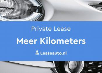 Meer Kilometers Private Lease
