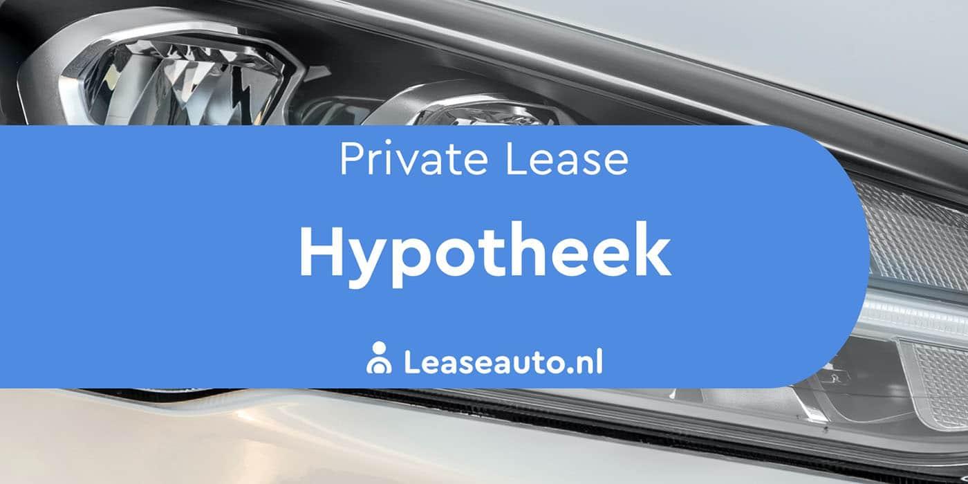 private lease en hypotheek