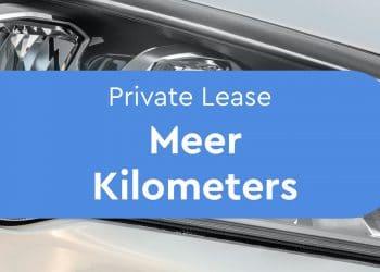private lease meer kilometers