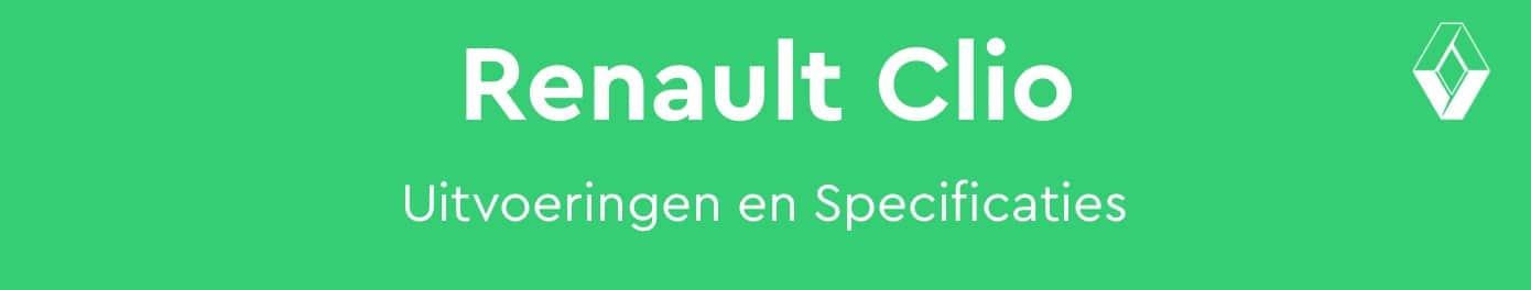 Renault Clio Uitvoeringen, Prestaties en Specificaties