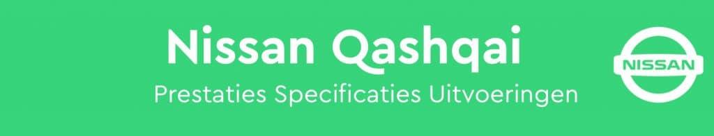 Nissan Qashqai prestaties specificaties uitvoeringen