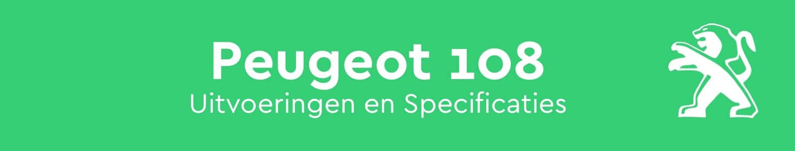 Peugeot 108 Specificaties Prestaties Uitvoeringen