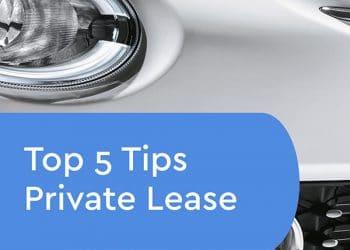 Top 5 Tips voordat je gaat private leasen uitgelicht