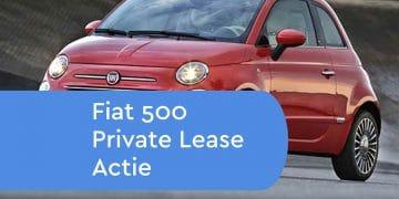 Fiat 500 Private Lease Actie
