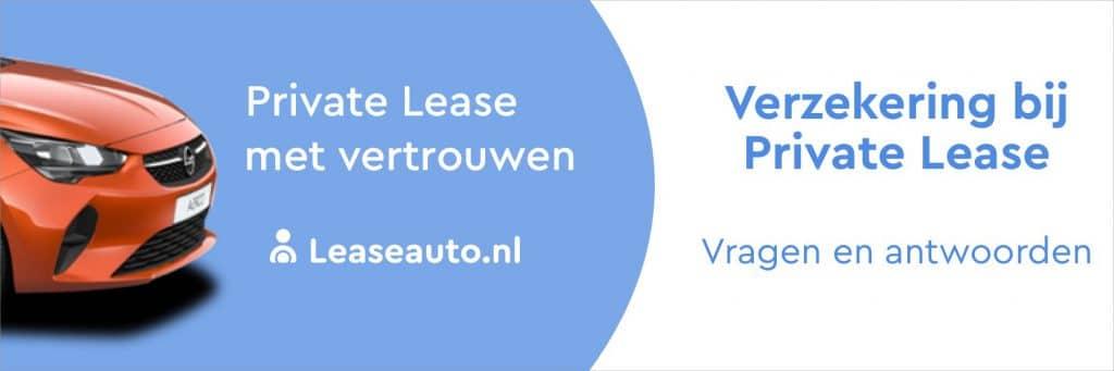 Verzekering bij Private lease. Veelgestelde vragen en antwoorden over de verzekering van de prive leaseauto.