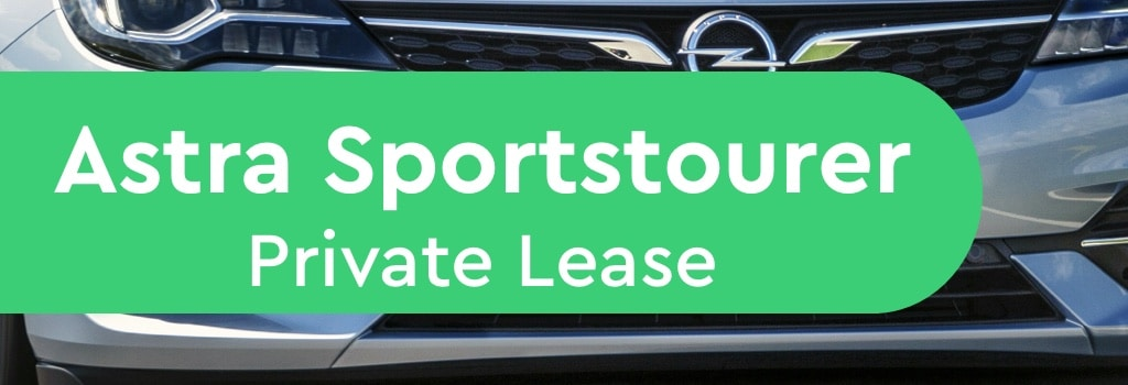 Opel Astra sportstourer private lease